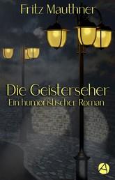 Die Geisterseher - Ein humoristischer Roman
