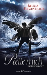 Rette mich - Engel der Nacht 3 - Roman