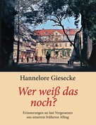 Hannelore Giesecke: Wer weiß das noch? ★★★★★