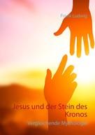 Frank Ludwig: Jesus und der Stein des Kronos