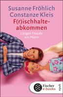 Susanne Fröhlich: F(r)ischhalteabkommen ★★★★
