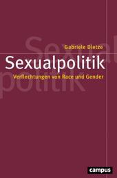 Sexualpolitik - Verflechtungen von Race und Gender