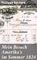 Philippe Suchard: Mein Besuch Amerika's im Sommer 1824
