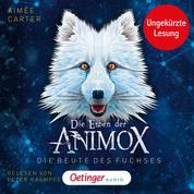 Die Erben der Animox 1. Die Beute des Fuchses