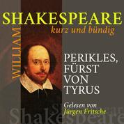 Perikles, Fürst von Tyrus - Shakespeare kurz und bündig