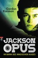 Gordon Korman: Jackson Opus - Im Bann des magischen Auges ★★★★★