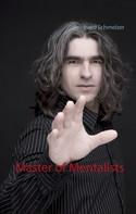 Reinhard Schmelzer: Master of Mentalists