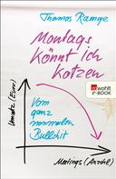 Thomas Ramge: Montags könnt ich kotzen ★★★