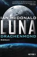 Ian McDonald: Luna – Drachenmond ★★★