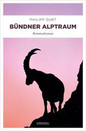 Bündner Alptraum - Kriminalroman