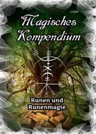 Frater LYSIR: Magisches Kompendium - Runen und Runenmagie