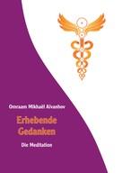 Omraam Mikhaël Aïvanhov: Erhebende Gedanken - Die Meditation ★★★★★