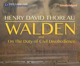 Walden and Civil Disobedience (Unabridged)