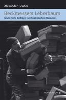 Alexander Gruber: Beckmessers Leberbaum