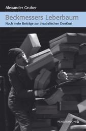 Beckmessers Leberbaum - Noch mehr Beiträge zur theatralischen Denklust