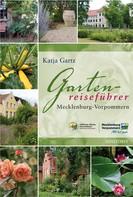 Katja Gartz: Gartenreiseführer Mecklenburg-Vorpommern ★★★★★