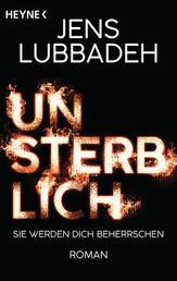 Unsterblich - Roman