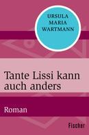 Ursula Maria Wartmann: Tante Lissi kann auch anders ★★★
