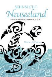 Sehnsucht Neuseeland - Mein Weg im Land der Māori