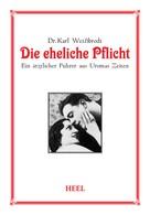 Dr. Karl Weißbrodt: Die eheliche Pflicht ★★★