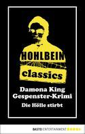 Wolfgang Hohlbein: Hohlbein Classics - Die Hölle stirbt