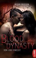 Megan Erickson: Von Liebe erweckt - Blood Dynasty ★★★★★