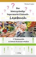 Michael Lüpke: Das hintergründige Supermarkt-Einkaufs-Lesebuch
