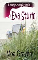 Moa Graven: Eva Sturm Bundle - IV - Fälle 10 bis 12