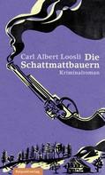 Carl Albert Loosli: Die Schattmattbauern ★★★