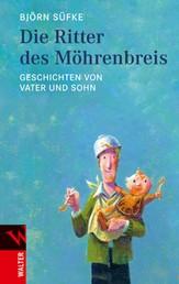 Die Ritter des Möhrenbreis - Geschichten von Vater und Sohn