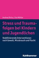 Andrea Dixius: Stress und Traumafolgen bei Kindern und Jugendlichen