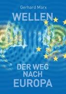 Gerhard Marx: Wellen - der Weg nach Europa