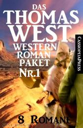 Das Thomas West Western Roman-Paket Nr. 1 (8 Romane) - Acht Cassiopeiapress Western, so hart wie ihre Zeit