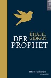 Der Prophet - Mit den Zeichnungen des Autors