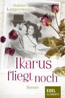 Sabine Kampermann: Ikarus fliegt noch ★★★★
