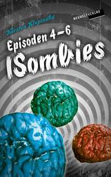 Die ISombies: Episoden 4-6