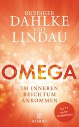 OMEGA - Im inneren Reichtum ankommen - Mit 12 Audio-Meditationen
