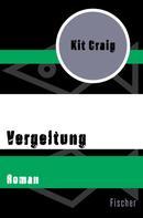 Kit Craig: Vergeltung