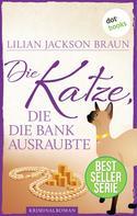 Lilian Jackson Braun: Die Katze, die die Bank ausraubte - Band 22 ★★★★★