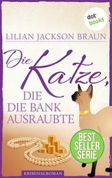 Die Katze, die die Bank ausraubte - Band 22 - Die Bestseller-Serie