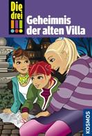 Maja von Vogel: Die drei !!!, 42, Das Geheimnis der alten Villa (drei Ausrufezeichen)