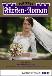 Fürsten-Roman - Folge 2485 - Die falsche Braut