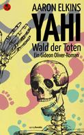 Aaron Elkins: YAHI – Wald der Toten ★★★★