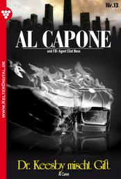 Al Capone 13 – Kriminalroman - Dr. Keesby mischt Gift
