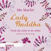 Lady Buddha - Finde die Liebe in dir selbst