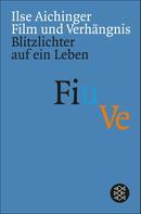 Ilse Aichinger: Film und Verhängnis