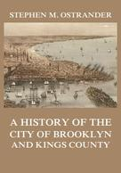 Stephen M. Ostrander: A History of the City of Brooklyn and Kings County