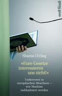 Shams Ul-Haq: Eure Gesetze interessieren uns nicht! ★★★★