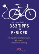 Gunnar Fehlau: 333 Tipps für E-Biker ★★★★