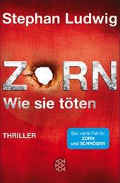 Zorn - Wie sie töten - Thriller